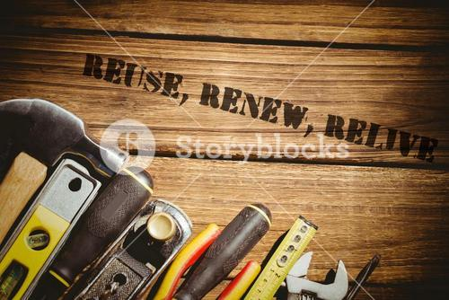 Reuse, renew, relive against tools on desk