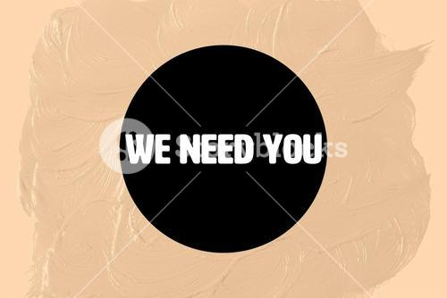 Composite image of we need you in black circle