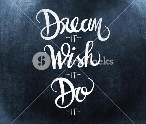 Composite image of dream it wish it do it message
