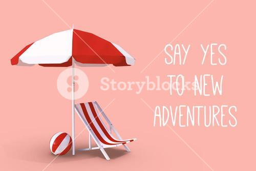 Composite image of say yes to new adventures