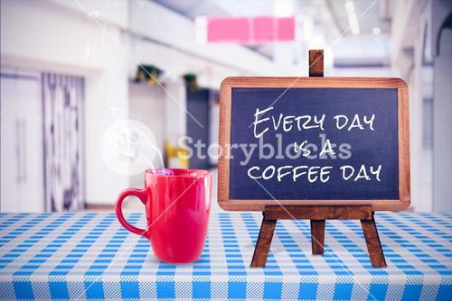 Composite image of everyday is a coffee day