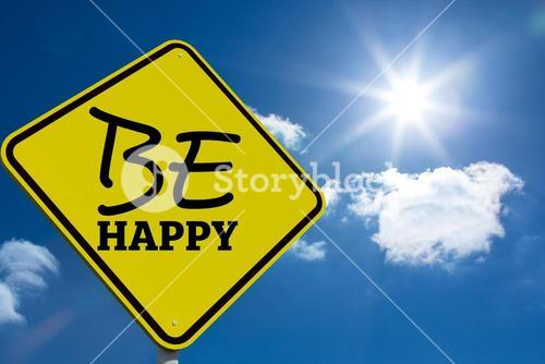 Composite image of be happy message on a sign