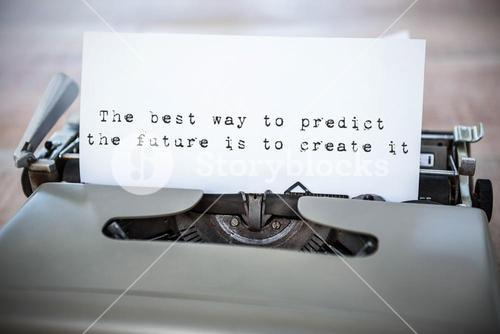 Composite image of the best way to predict the future is to create it message