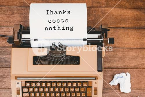 Composite image of thanks costs nothing message on a white background