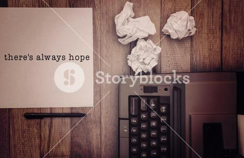 Composite image of there's always hope? message on a white background
