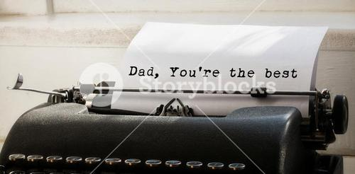 Dad you are the best written on paper