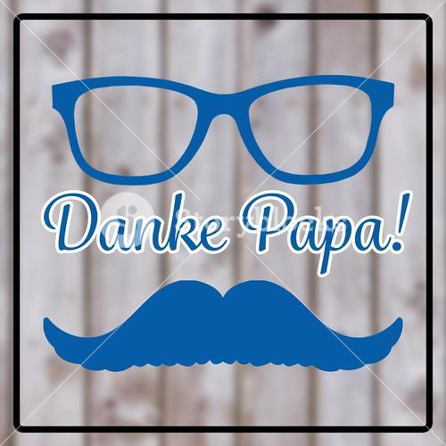 Composite image of danke papa