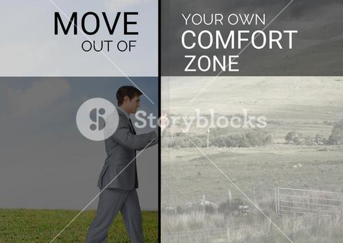 Move out of your own comfort zone