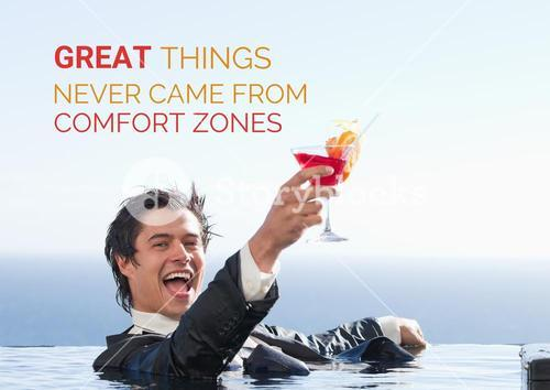 Business toasting in pool against background great things never came from comfort zones in text