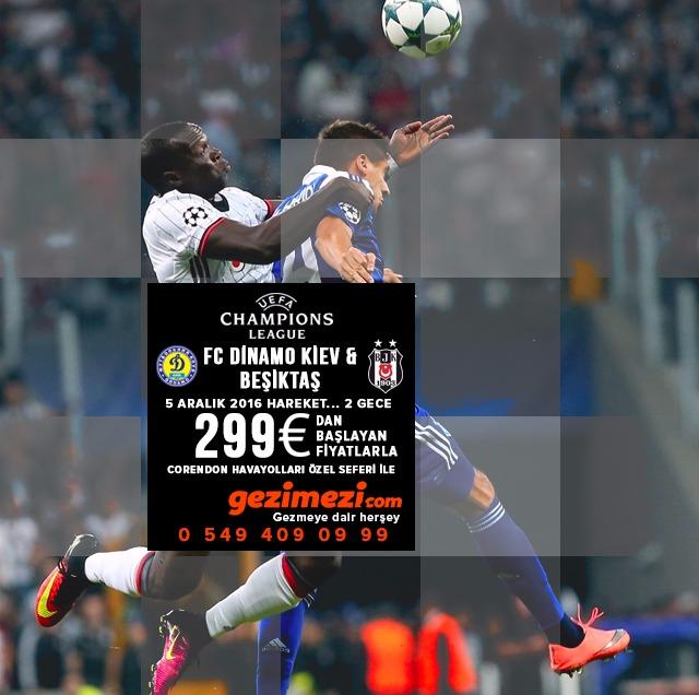 FC DİNAMO KİEV & BEŞİKTAŞ Corendon Havayolları Özel Seferi ile 05 Aralık 2016 Hareket… 2 Gece Beşiktaş'ımıza başarılar dileriz.. Turu