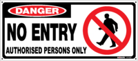 DANGER No Entry Authorised Persons Only