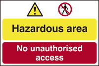 Hazardous Area No Unauthorised Access Sign 600x400mm