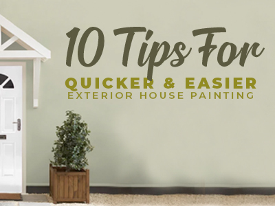 10 Tips for Quicker & Easier Exterior House Painting