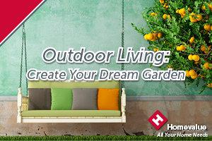 Outdoor Living - Create Your Dream Garden