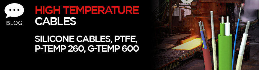 High Temperature Cables, there's more to it than you'd think!