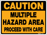 CAUTION Multiple Hazard Area Sign