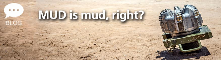 MUD is mud, right?