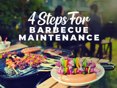 4 Steps for BBQ Maintenance
