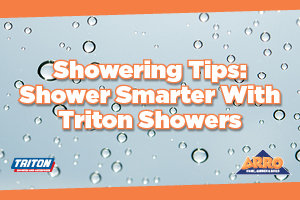 Showering Tips: Shower Smarter With Triton Showers
