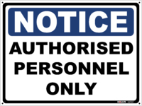 NOTICE Authorised Personnel Only Sign