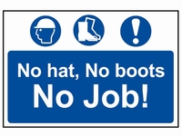 No Hat No Boots No Job Sign 600x400mm