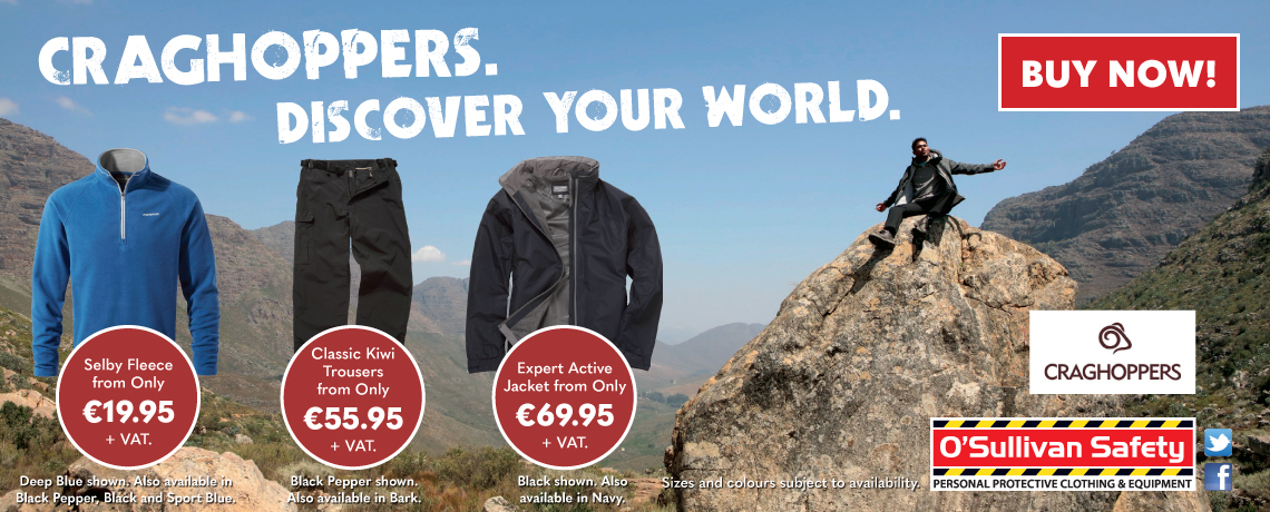 Love the Outdoors?  Gear up at O'Sullivan Safety.  Craghoppers. Discover Your World.