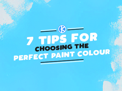 7 Top Tips for Choosing the Perfect Paint Colour