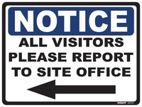 NOTICE All Visitors Please Report To Site Office with Left Arrow