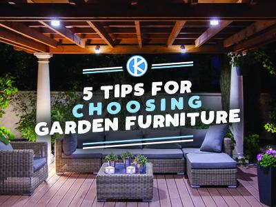 5 Tips for Choosing Garden Furniture