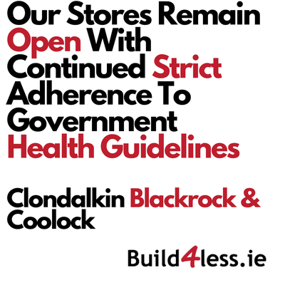 All Our Stores Remain Open - Clondalkin, Blackrock & Newtown (Coolock)