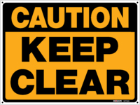 CAUTION Keep Clear Sign