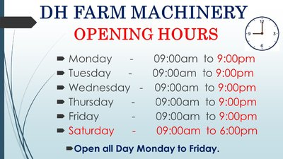 New Opening Hours @ DH FARM MACHINERY!