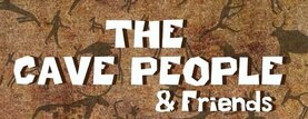 The Cave People & Friends