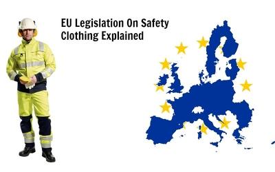 EU Legislation On Safety Clothing Explained