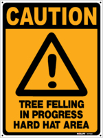 Caution Tree Felling In Progress Hard Hat Area