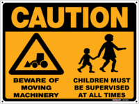 CAUTION Moving Machinery/Children Supervised