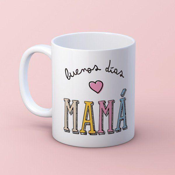 Taza ''Buenos días Mamá''