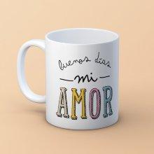 Taza ''Buenos días mi Amor''