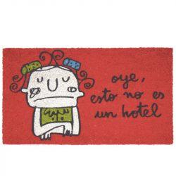 Felpudo rojo ''oye, esto no es un hotel''