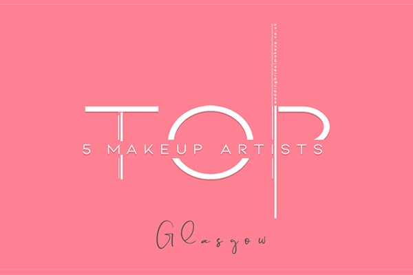 top 5 makeup artist glasgow, scotland
