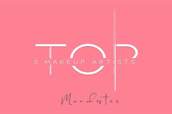 top 5 makeup artist in manchester