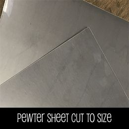 Pewter Sheet Cut to Size