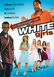 I'm Through with White Girls Cover