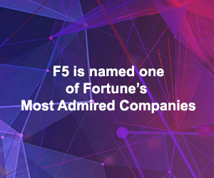F5 celebrated as one of Fortune's Most Admired Companies