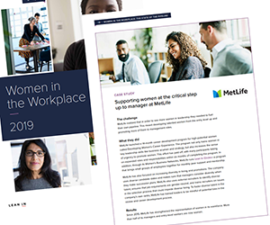 MetLife case study featured in Women in the Workplace Report