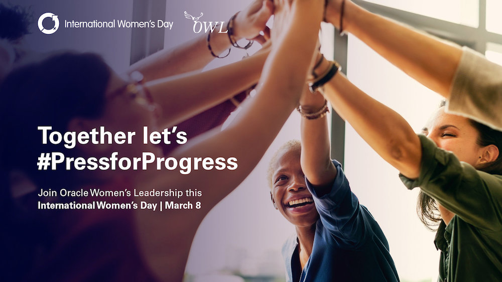 Oracle Presses for Progress on International Women's Day – and beyond