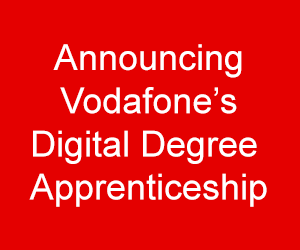 Vodafone launches exciting digital degree apprenticeship