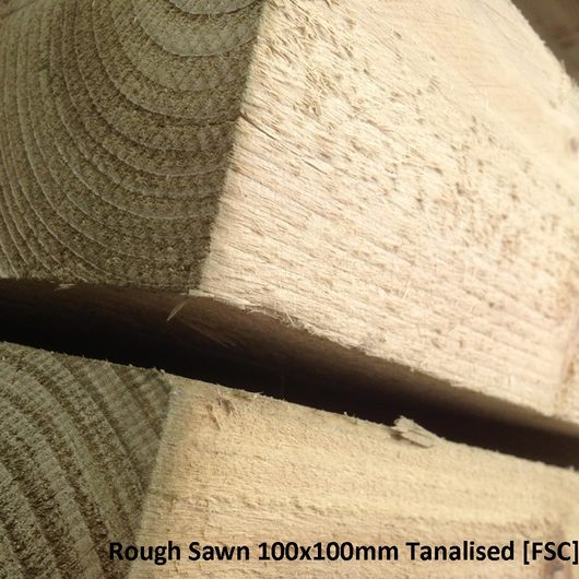 Rough Sawn 100x100mm Tanalised  [FSC]