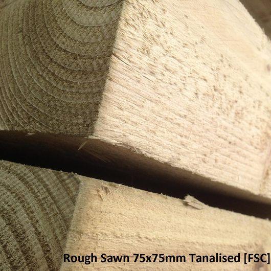 Rough Sawn 75x75mm Tanalised  [FSC]