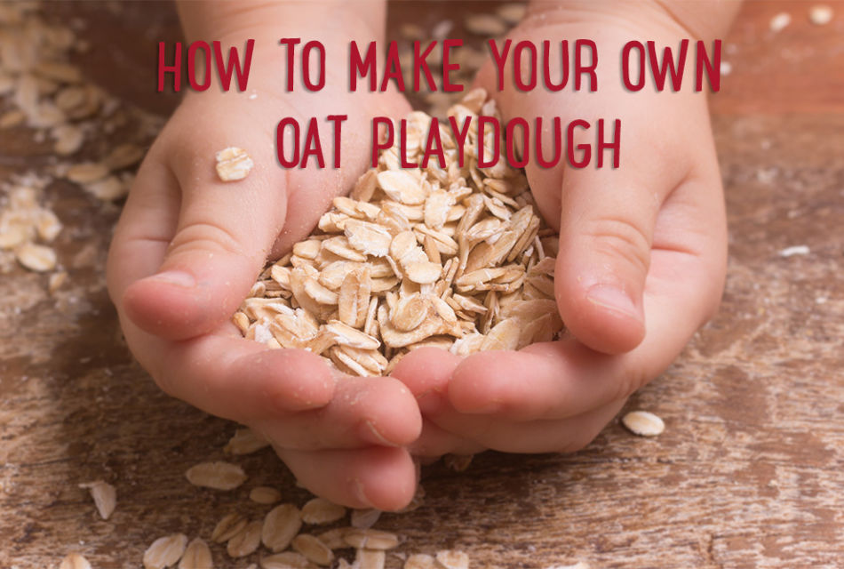 How To Make Your Own Oat Playdough Whites Oats